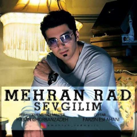 دانلود آهنگ جدید مهران راد به نام Sevgilim