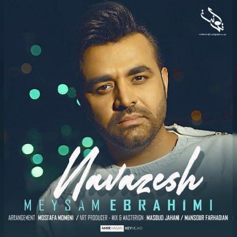 دانلود آهنگ جدید میثم ابراهیمی به نام نوازش