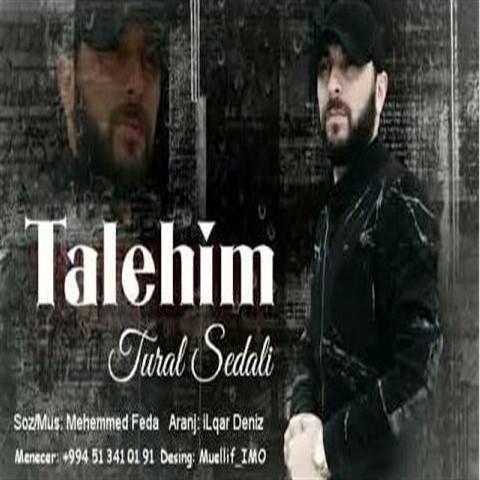 دانلود آهنگ جدید تورال صدالی به نام طالحیم